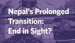 Nepal's Prolonged Transition: End in Sight? Archived Talk Now Available Online