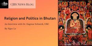 Religion and Politics in Bhutan: An Interview with Steering Committee member Dagmar Schwerk